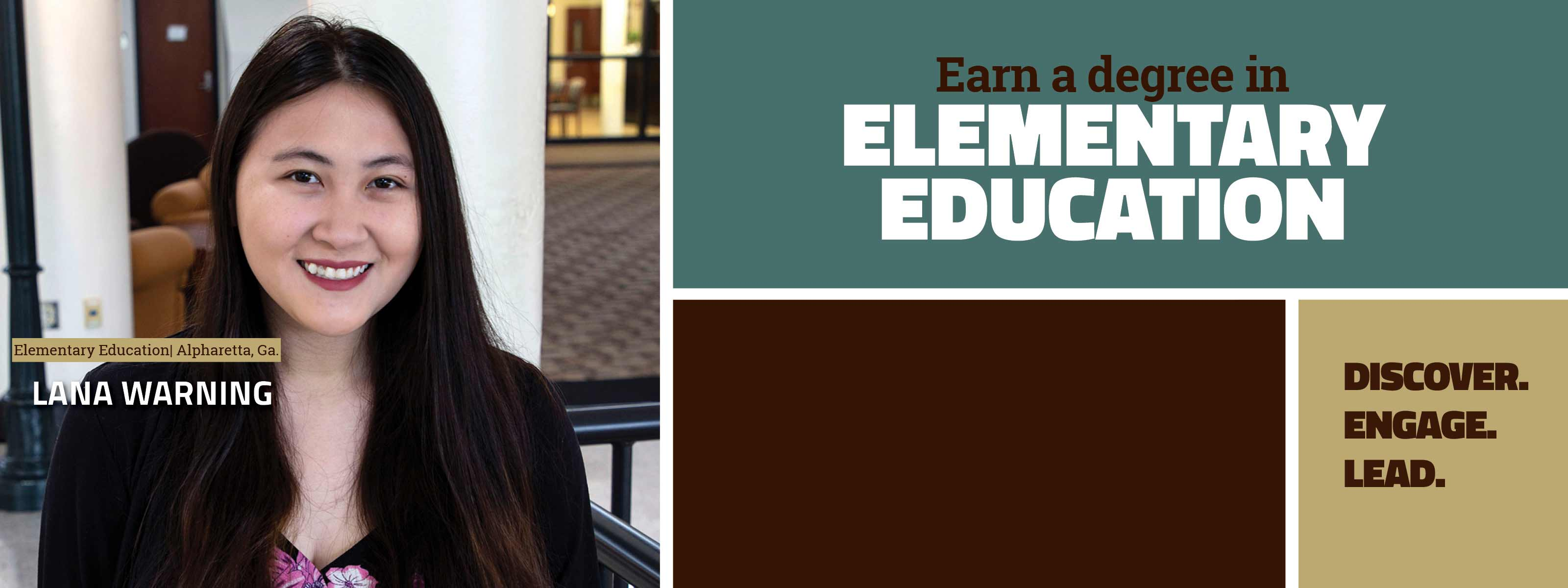 Earn a degree in Elementary Education - Discover. Engage. Lead.