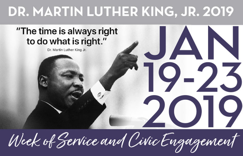 Dr. Martin Luther King, Jr. 2019 - Jan 19-23, 2019 - Week of Service and Civic Engagement