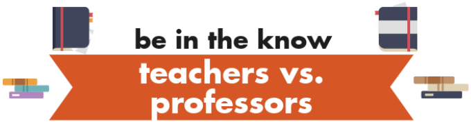 Be in the know: teachers versus professors