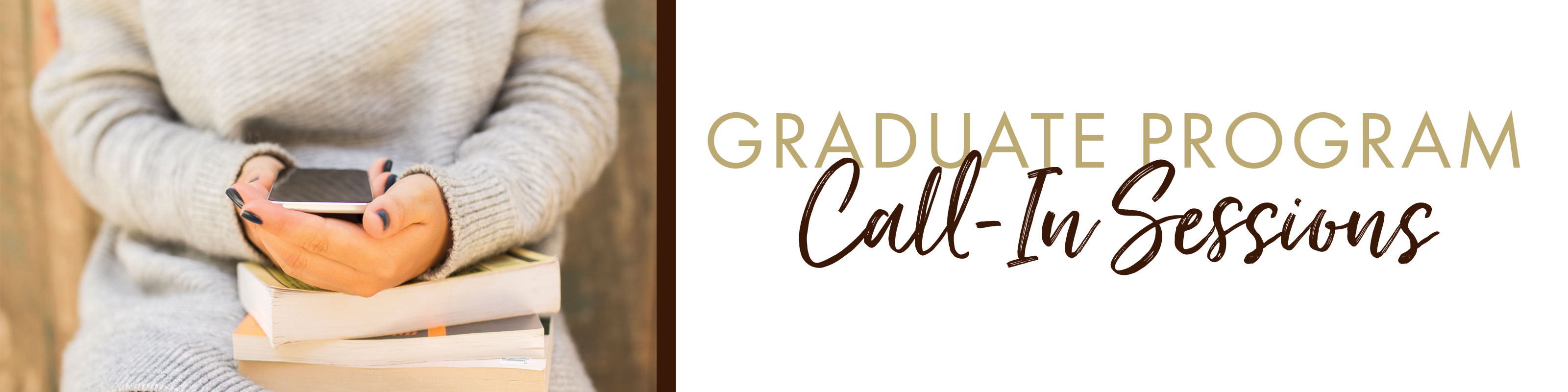 Graduate Program Call-In Sessions