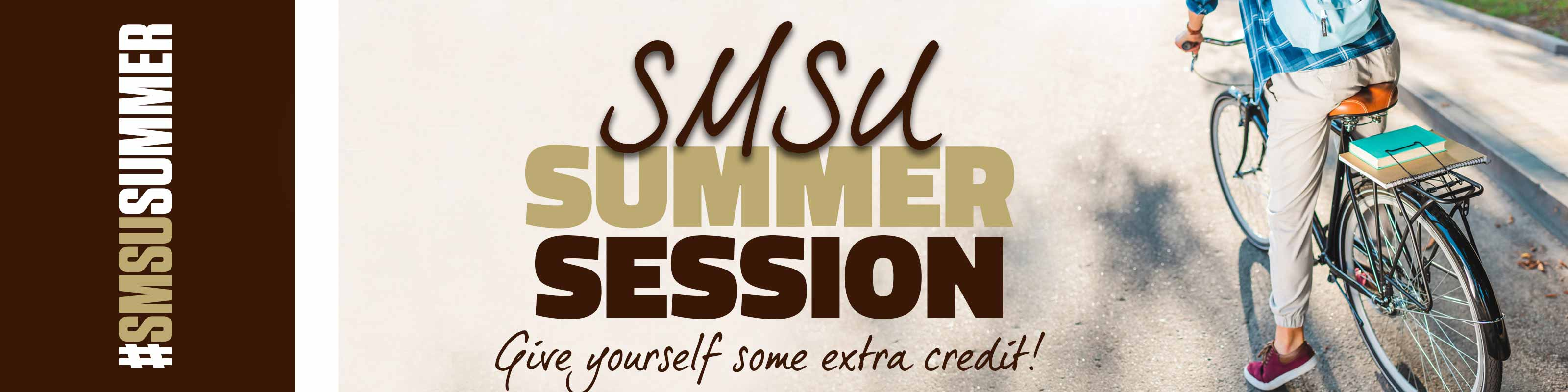 SMSU Summer Session - Give yourself some extra credit! - Click for more info