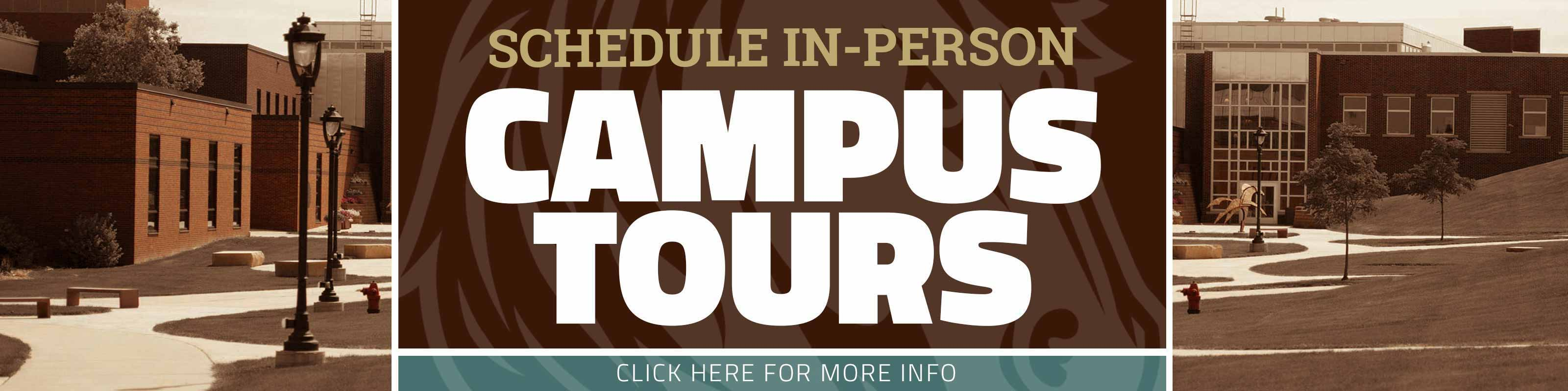 Schedule In-Person Campus Tours - Click Here for More Info