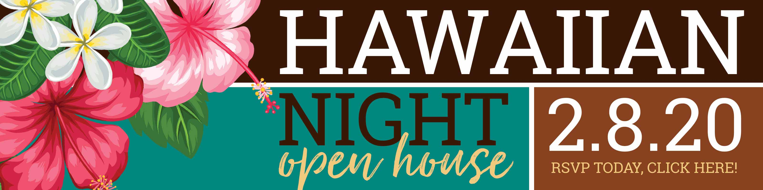 Hawaiian Night Open House - 2/8/2020 - RSVP Today - Click Here!