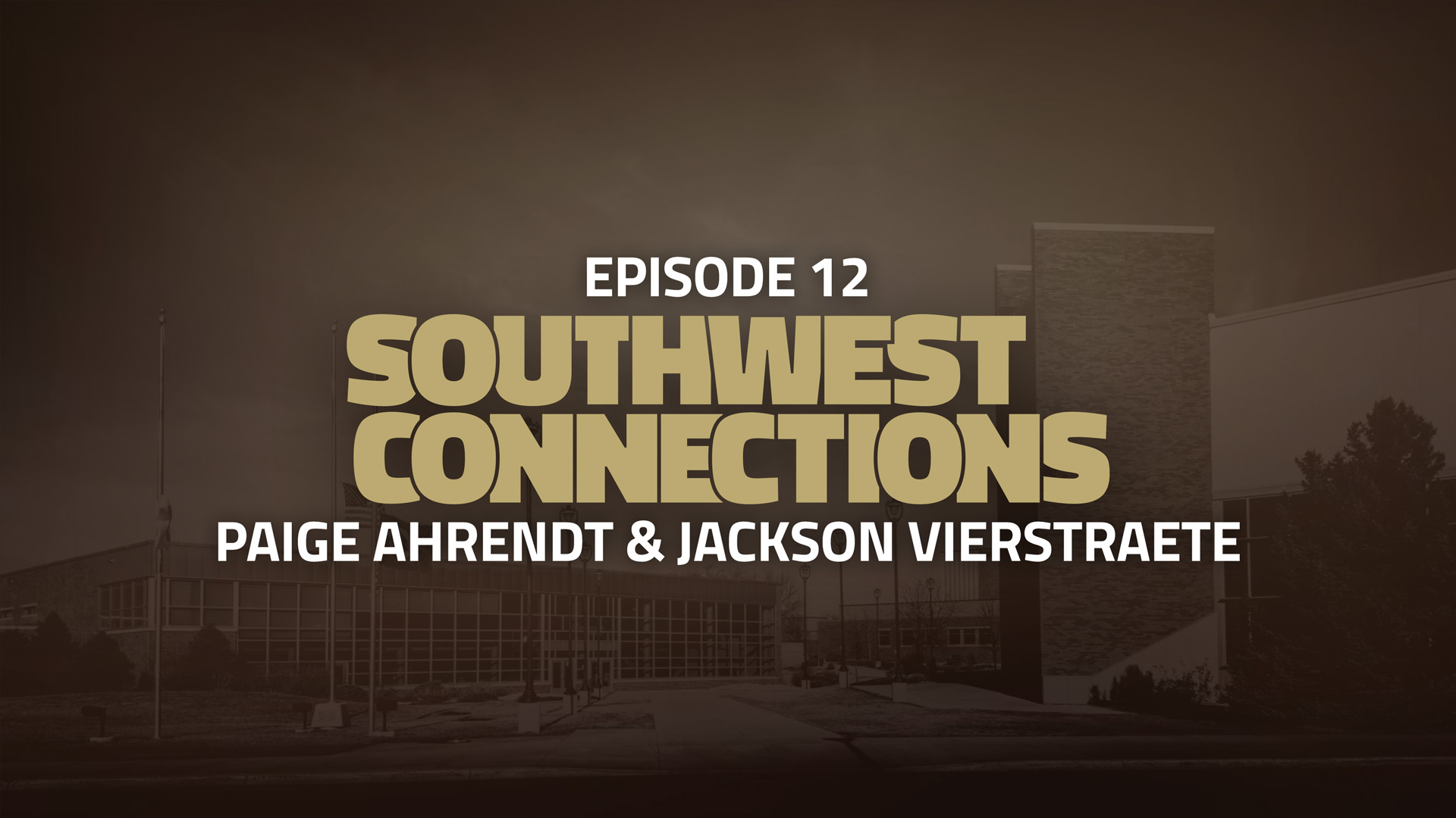 Southwest Connections Episode 12: Paige Ahrendt and Jackson Vierstraete