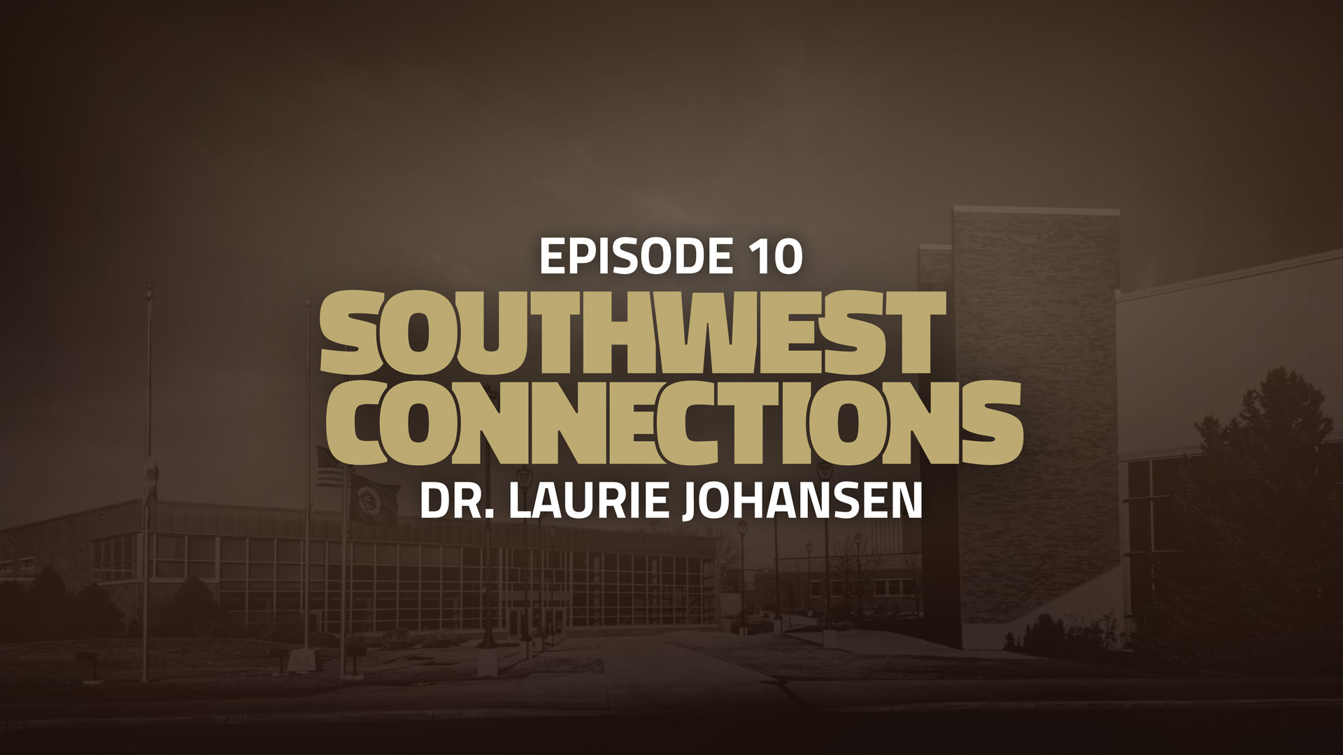 Southwest Connections Episode 10: Dr. Laurie Johansen