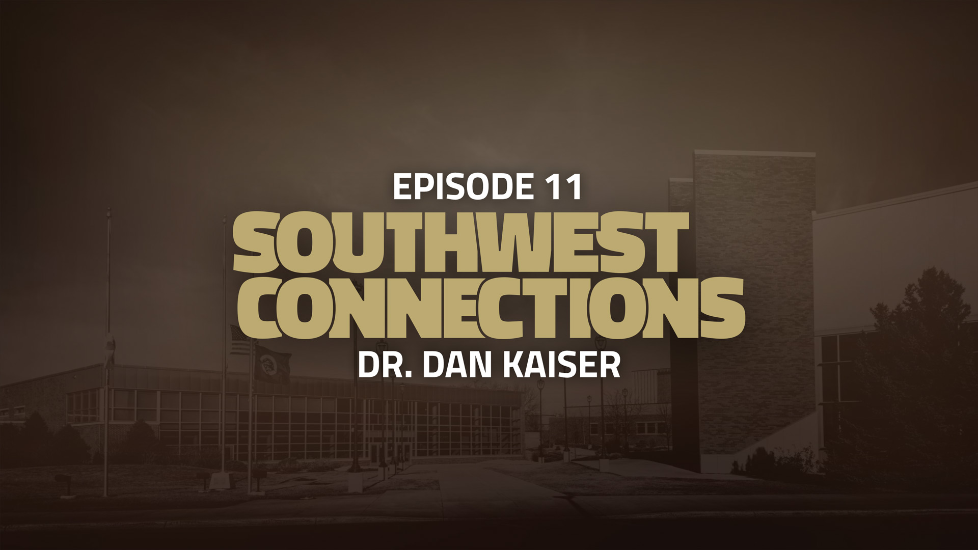 Southwest Connections Episode 11: Dr. Dan Kaiser
