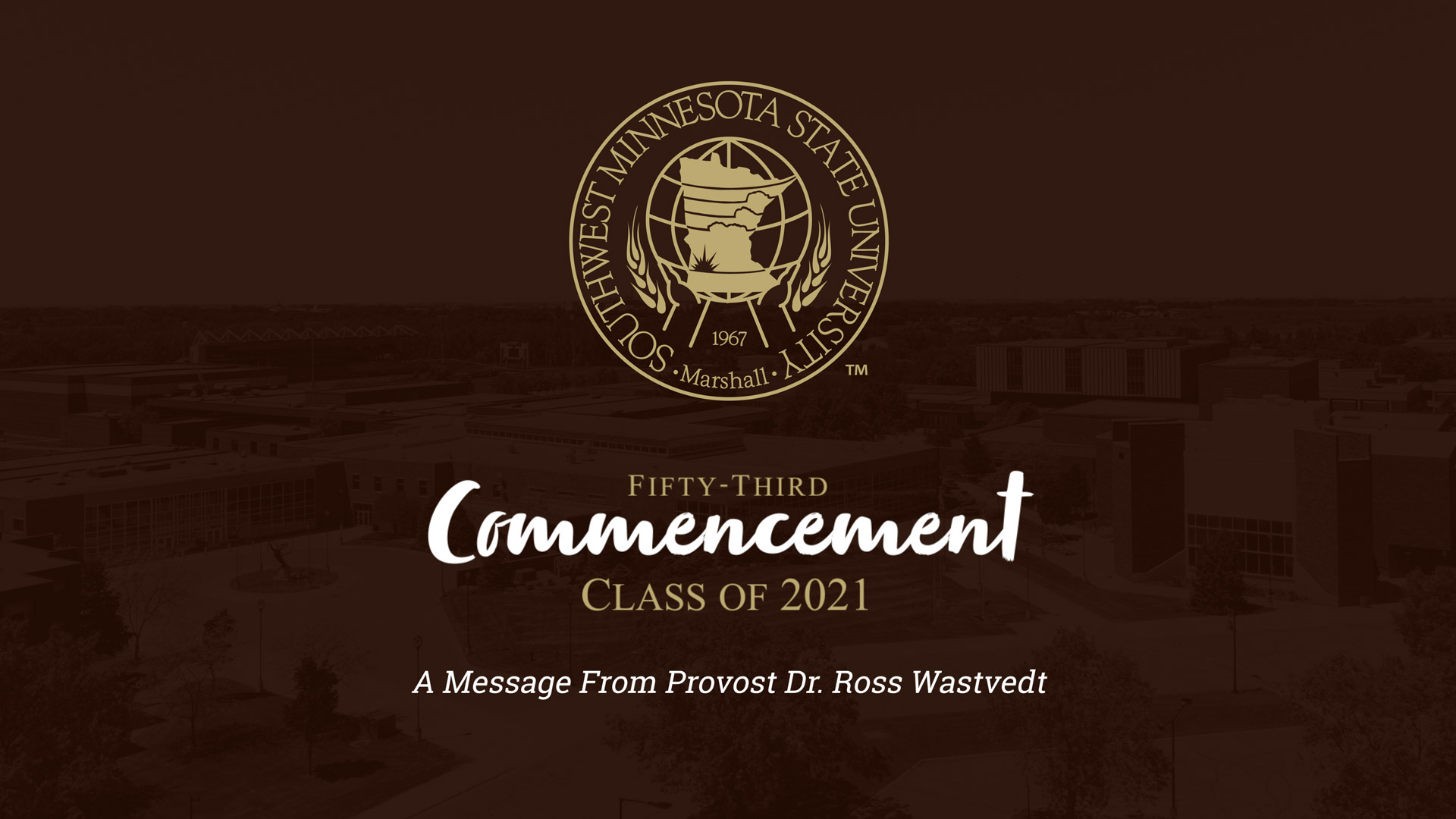 Provost Dr. Ross Wastvedt Commencement Address: Class of 2021